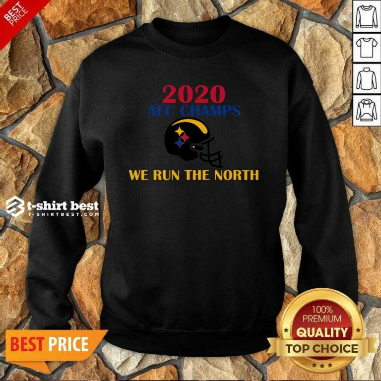 2020 Afc Champs Pittsburgh Steelers Football We Run The North Sweatshirt - Design By 1tees.com