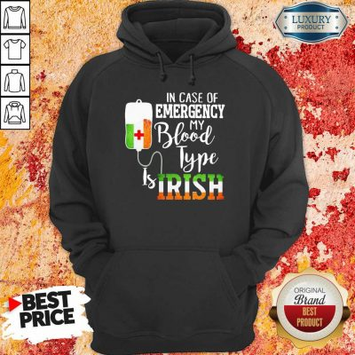 Sad In Case Of Emergency My Blood Type 3 Is Irish Hoodie - Design by T-shirtbest.com