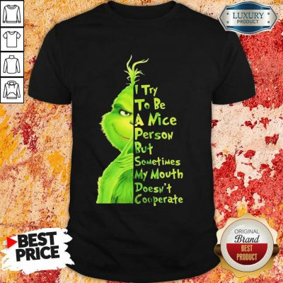 Seething Grinch Try To Be A Nice Person But Mouth Doesnt Cooperate 2 Shirt - Design by T-shirtbest.com