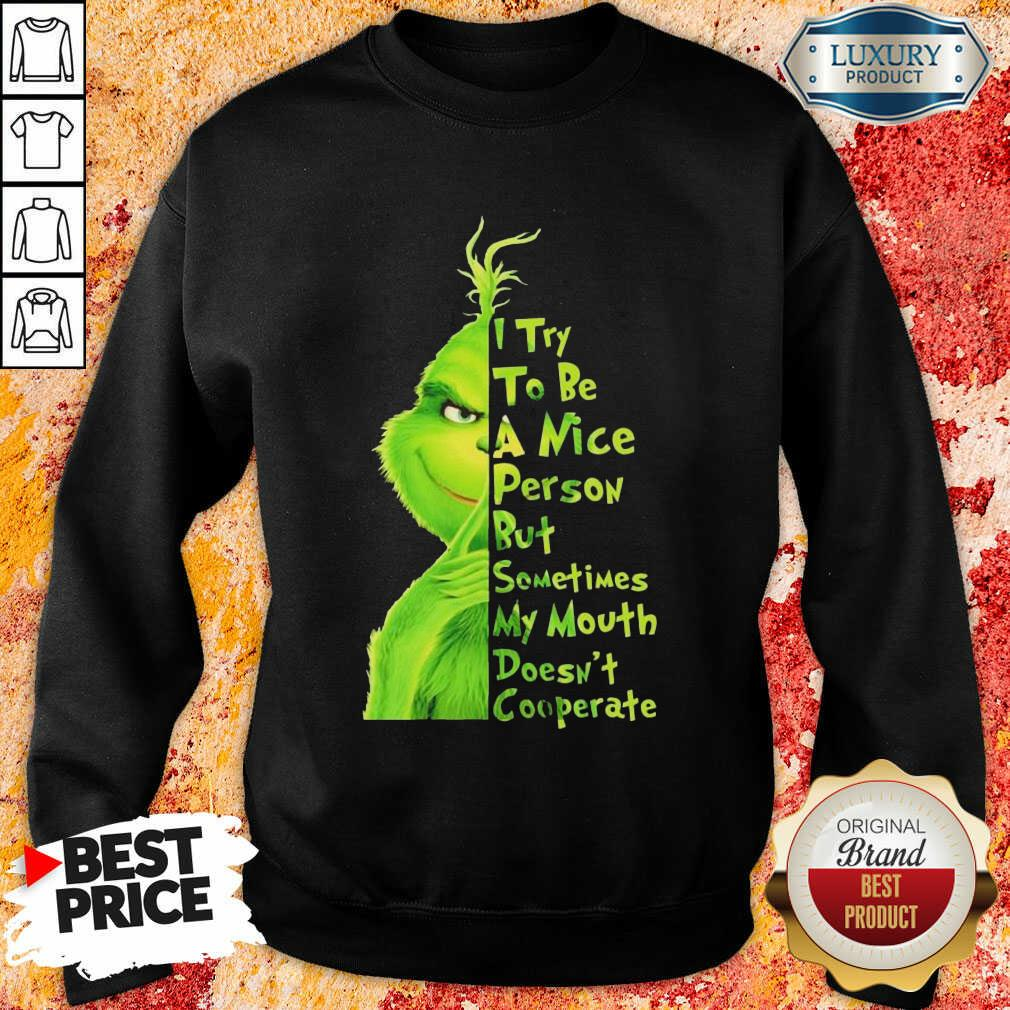 Seething Grinch Try To Be A Nice Person But Mouth Doesnt Cooperate 2 Sweatshirt - Design by T-shirtbest.com