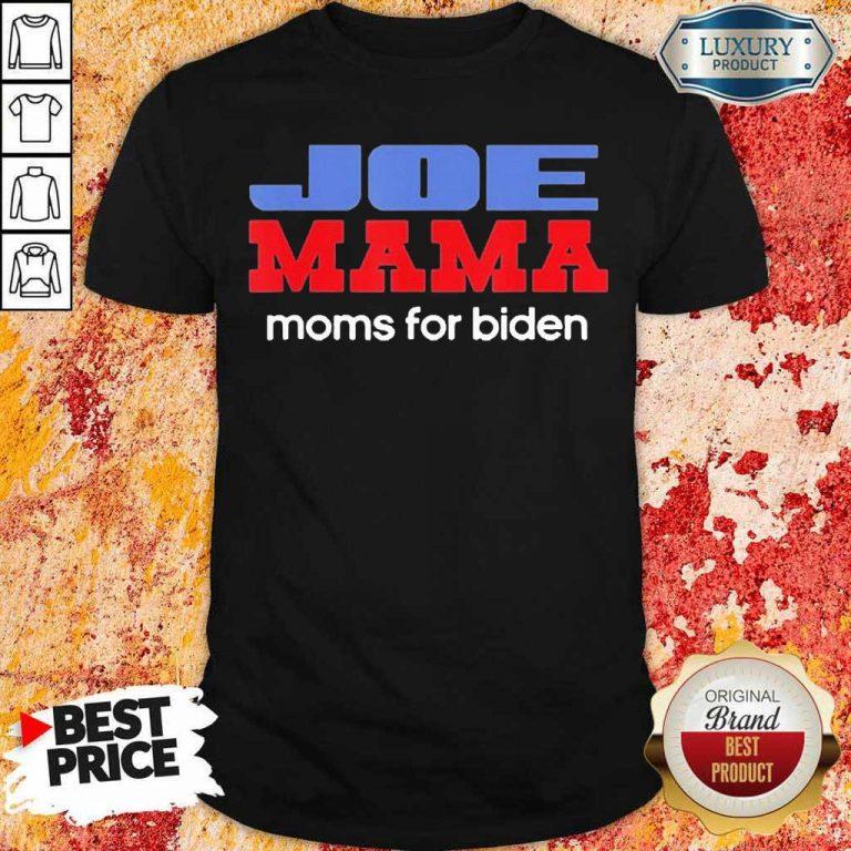 Surprised Joe Mama Moms For Biden 4 Shirt