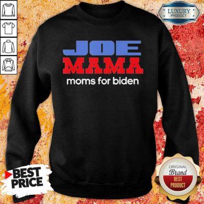 Surprised Joe Mama Moms For Biden 4 Sweatshirt