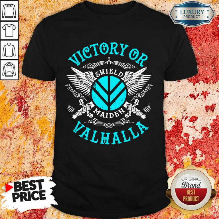 Unhappy Victory Or Valhalla Shield Maiden 7 Shirt