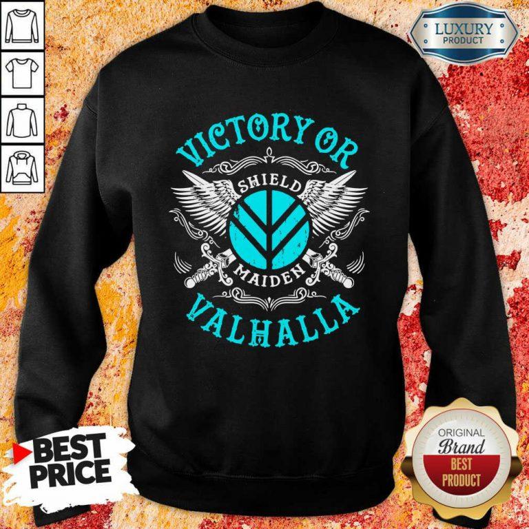 Unhappy Victory Or Valhalla Shield Maiden 7 Sweatshirt