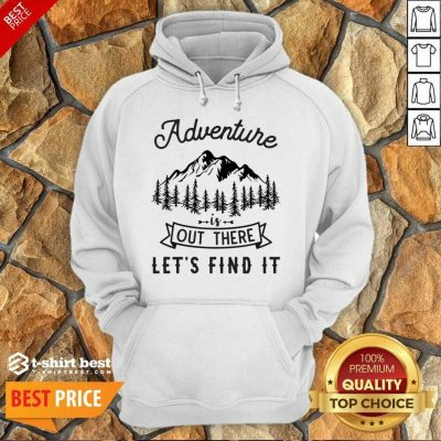 Adventure Is Out There 5 Find It Hoodie - Design by T-shirtbest.com