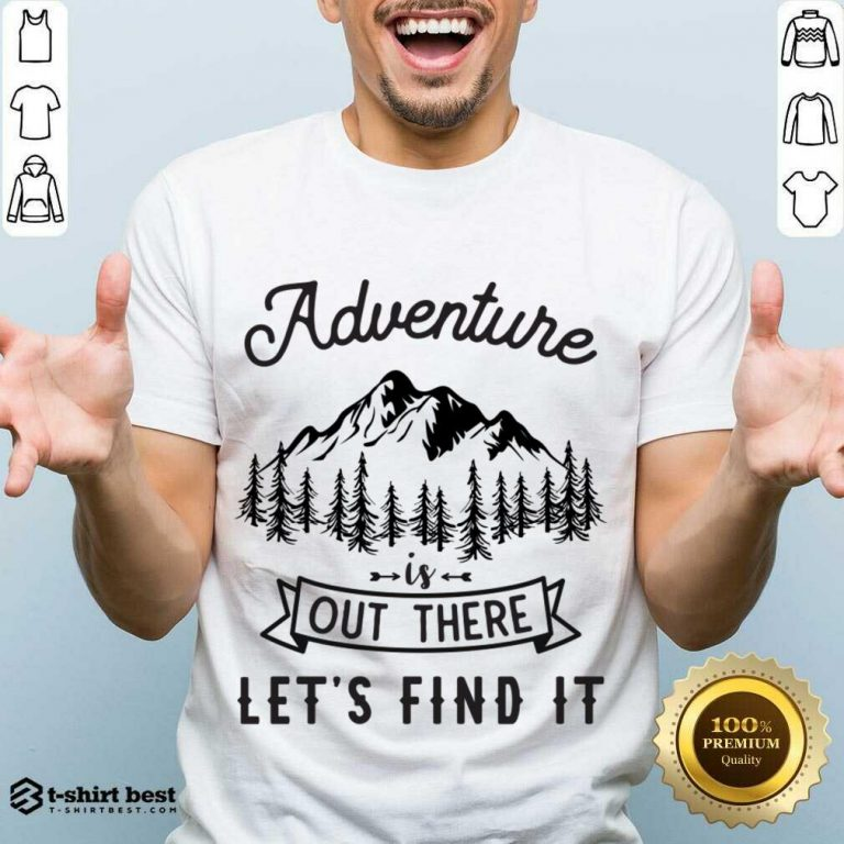 Adventure Is Out There 5 Find It Shirt - Design by T-shirtbest.com