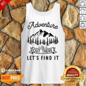 Adventure Is Out There 5 Find It Tank Top - Design by T-shirtbest.com