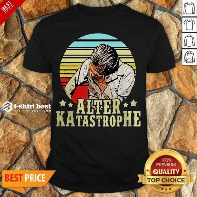Awesome Alter Katastrophe Vintage Shirt