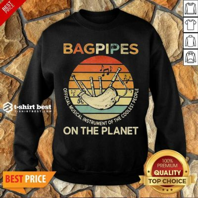 Bagpipes Musical Instrument 4 On The Planet Sweatshirt - Design by T-shirtbest.com