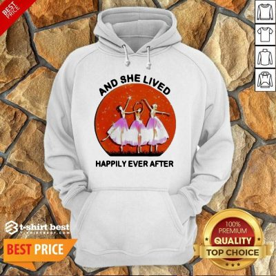 3 Ballet Girls And She Lived Happily Ever After Hoodie - Design by T-shirtbest.com