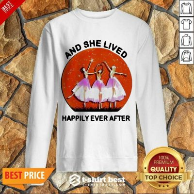 3 Ballet Girls And She Lived Happily Ever After Sweatshirt - Design by T-shirtbest.com