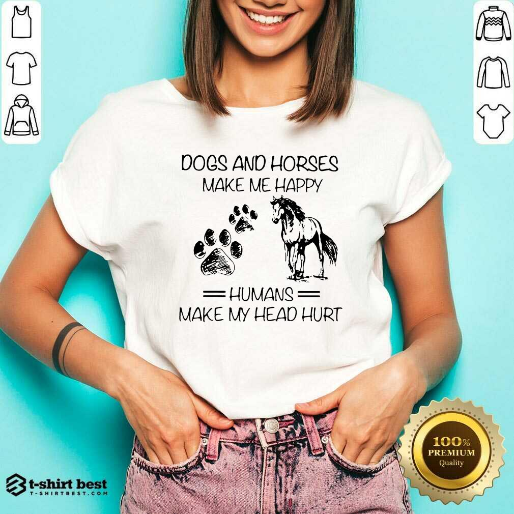 Dogs And Horses Make Me Happy 8 Humans Make My Head Hurt V-neck - Design by T-shirtbest.com