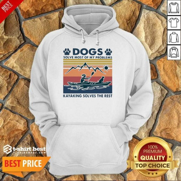 Dogs Solve My Problems 7 Kayaking Solves The Rest Hoodie - Design by T-shirtbest.com