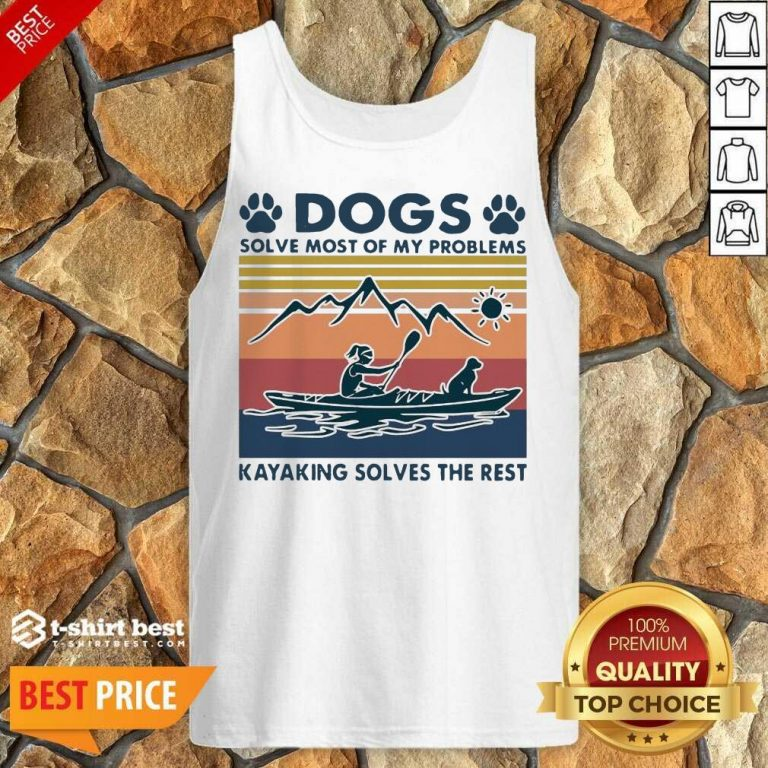 Dogs Solve My Problems 7 Kayaking Solves The Rest Tank Top - Design by T-shirtbest.com