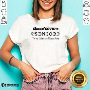 Good Class Of Covid 19 Senior The One That Survived Coronavirus V-neck