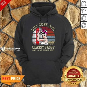 Good Diet Coke Girl Classy Sassy And A Bit Smart Assy Vintage Hoodie