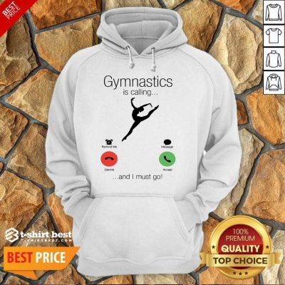 Gymnastics Is Calling And 5 I Must Go Hoodie - Design by T-shirtbest.com