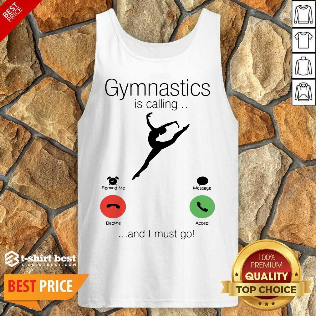 Gymnastics Is Calling And 5 I Must Go Tank Top - Design by T-shirtbest.com
