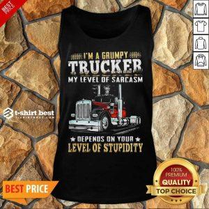 I Am A Grumpy Trucker 5 Level Of Stupidity Tank Top - Design by T-shirtbest.com