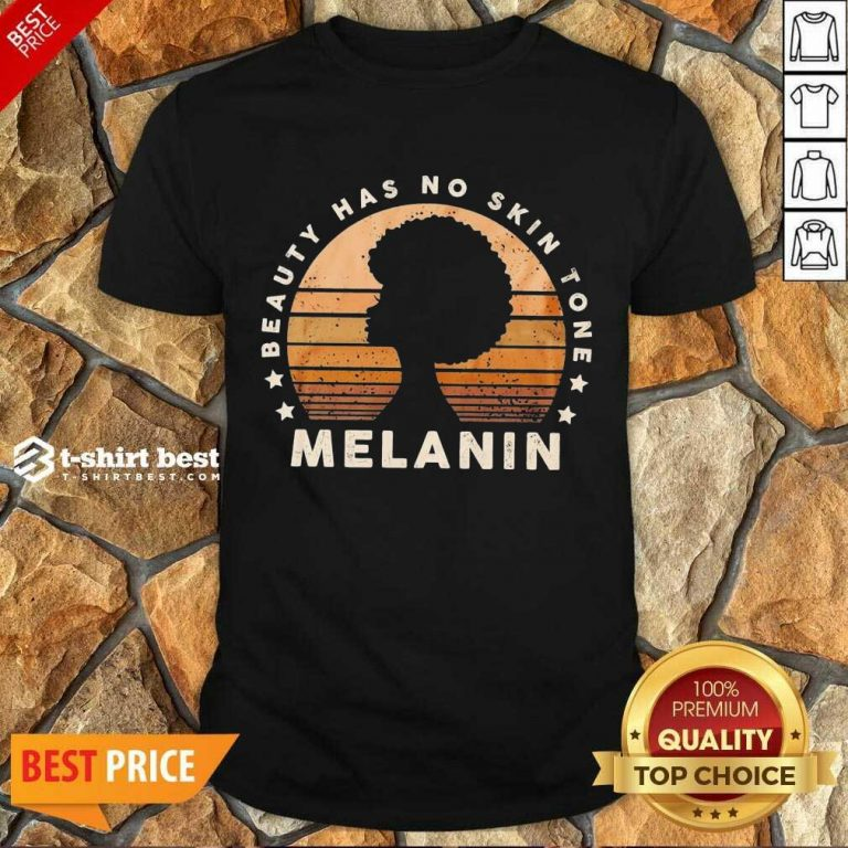 Melanin Beauty Has No 3 Skin Tone Vintage Shirt - Design by T-shirtbest.com
