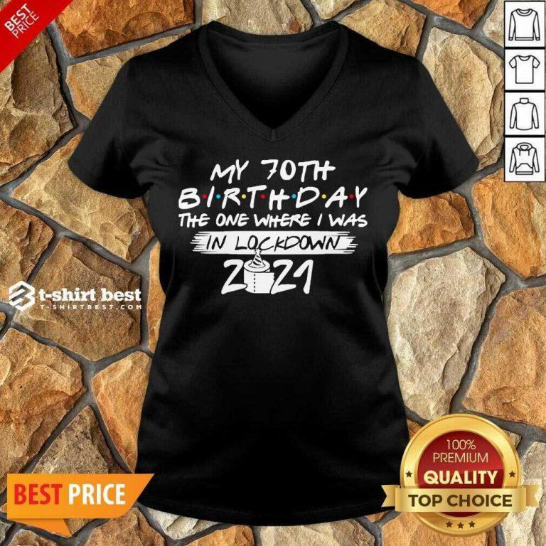 My 70th Birthday I Was In Lockdown 2021 V-neck - Design by T-shirtbest.com