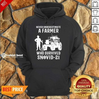 Never Underestimate A Farmer Who Survived Snovid 21 Hoodie - Design by T-shirtbest.com
