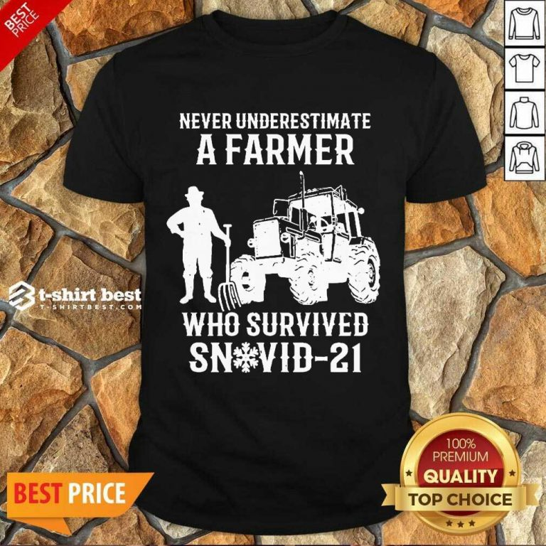 Never Underestimate A Farmer Who Survived Snovid 21 Shirt - Design by T-shirtbest.com
