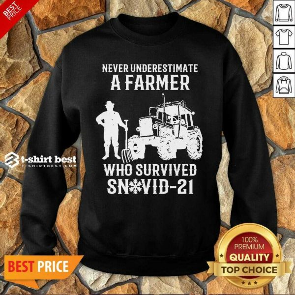 Never Underestimate A Farmer Who Survived Snovid 21 Sweatshirt - Design by T-shirtbest.com