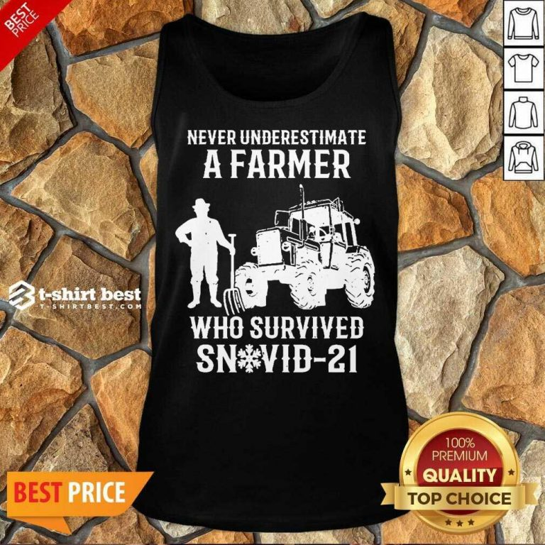 Never Underestimate A Farmer Who Survived Snovid 21 Tank Top - Design by T-shirtbest.com