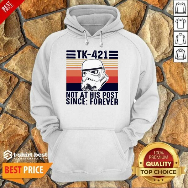 Nice TK-421 Not At His Post Since Forever Hoodie