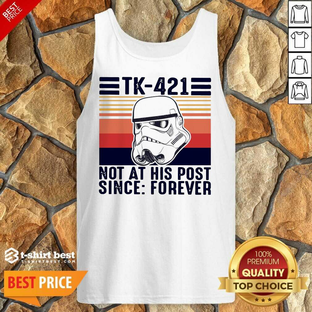 Nice TK-421 Not At His Post Since Forever Tank Top