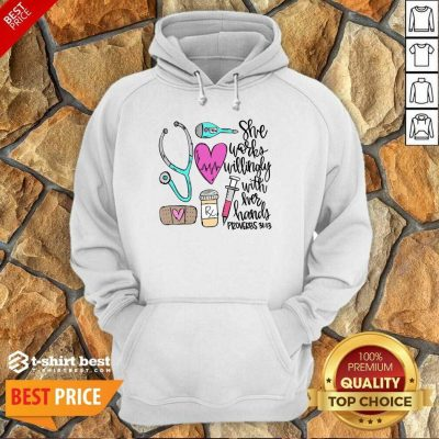 Awesome She Works Willingly With Her Hands Proverbs Hoodie