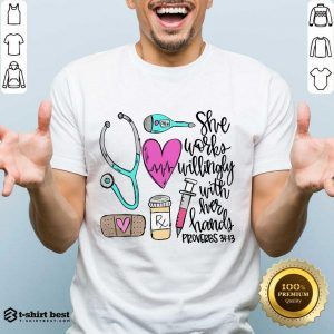 Awesome She Works Willingly With Her Hands Proverbs Shirt