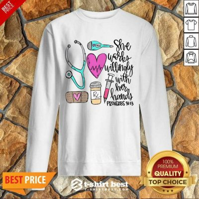 Awesome She Works Willingly With Her Hands Proverbs Sweatshirt