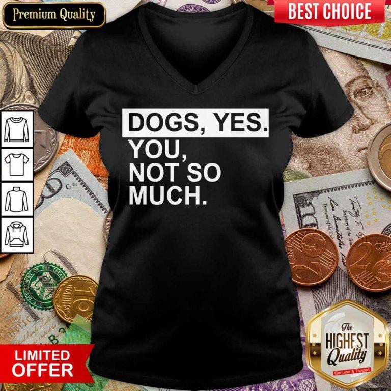 Fantastic Dog Yes You Not So Much V-neck