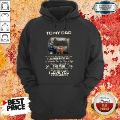 Fishing To My Dad The Man I Love You Hoodie