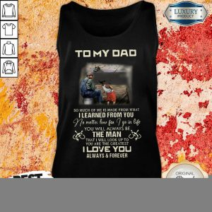 Fishing To My Dad The Man I Love You Tank Top