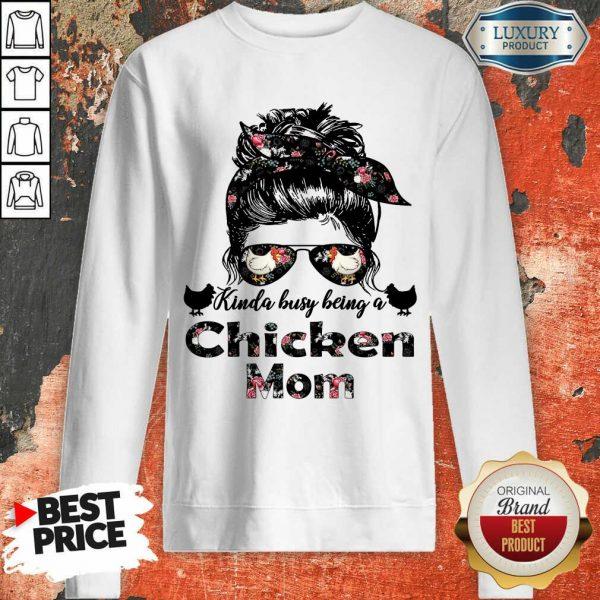 Funny Kinda Busy Being A Chicken Mom Farmer Sweatshirt
