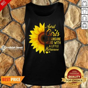 Good April Girls Are Sunshine Mixed Little Hurricane Sunflower Tank Top