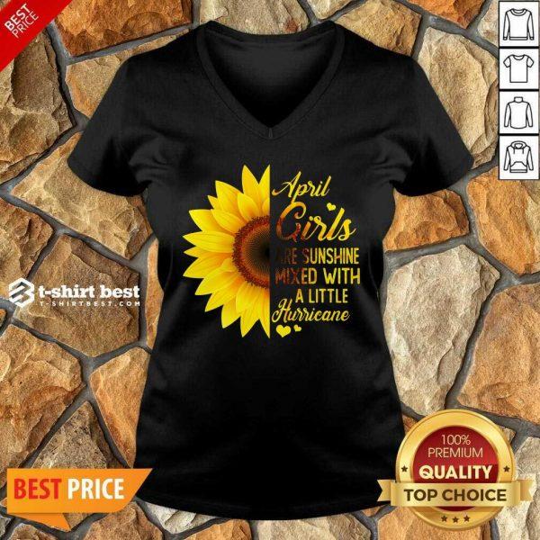 Good April Girls Are Sunshine Mixed Little Hurricane Sunflower V-neck