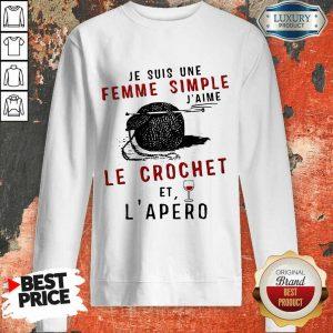 Hot Je Suis Une Femme Simple J'aime Le Crochet Et L'apero Sweatshirt