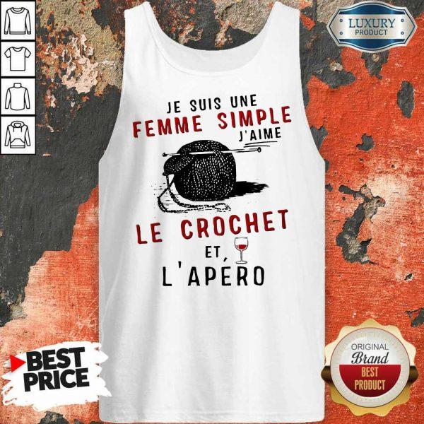 Hot Je Suis Une Femme Simple J'aime Le Crochet Et L'apero Tank Top