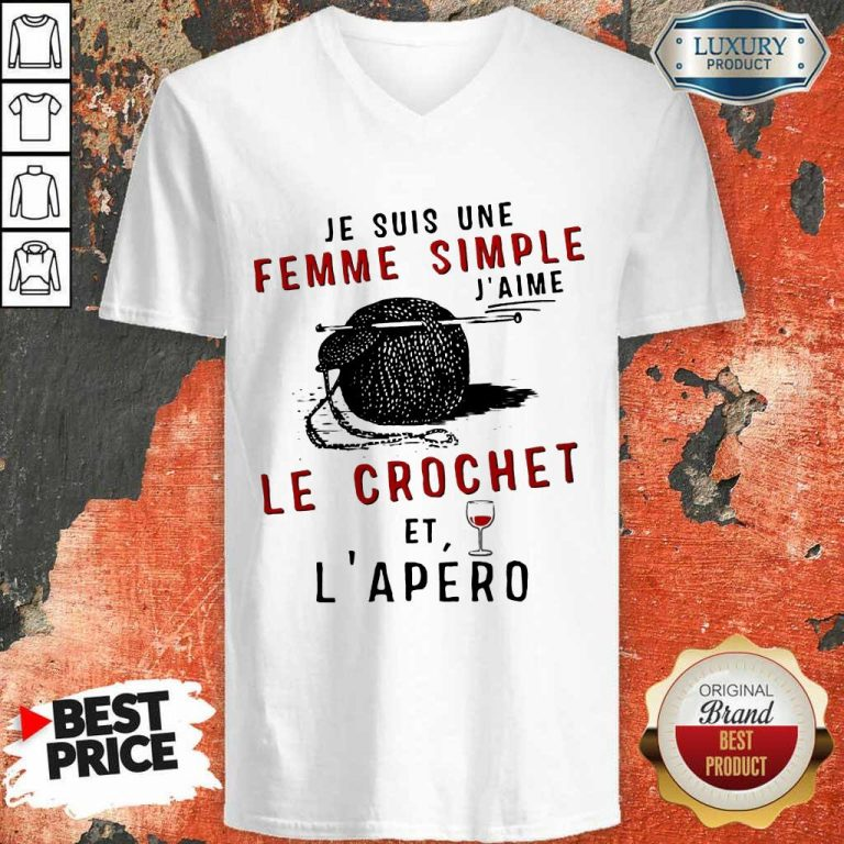 Hot Je Suis Une Femme Simple J'aime Le Crochet Et L'apero V-neck