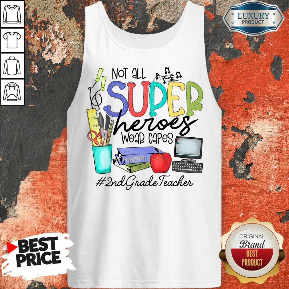 Happy Not All Superheroes Wear Capes 2nd Grade Teacher Tank Top