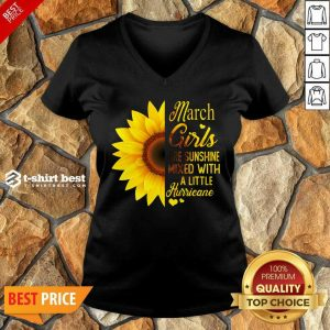 Nice March Girls Are Sunshine Mixed With A Little Hurricane Sunflower V-neck