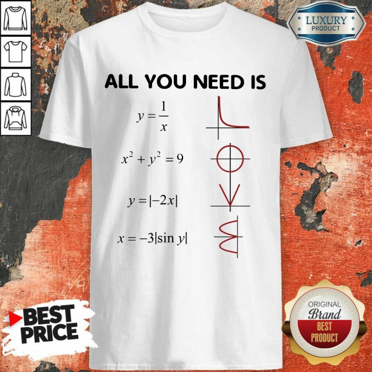 Premium All You Need Is LOVE Shirt