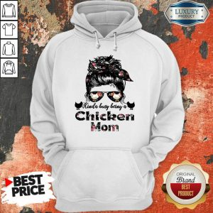 Top Kinda Busy Being A Chicken Mom Farmer Hoodie