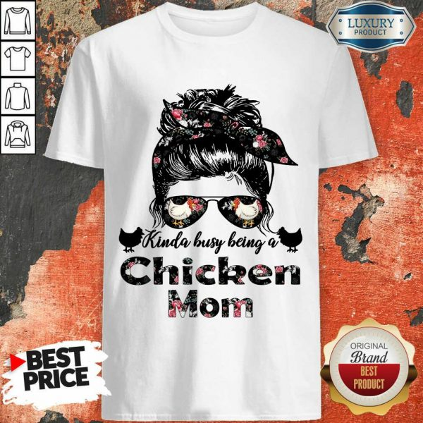Top Kinda Busy Being A Chicken Mom Farmer Shirt
