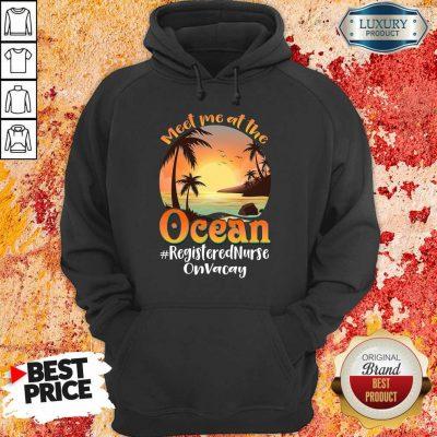 At The Ocean Registered Nurse On Vacay Hoodie