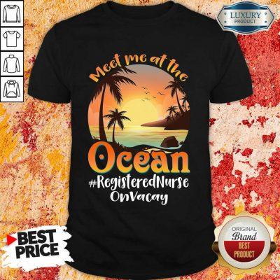 At The Ocean Registered Nurse On Vacay Shirt